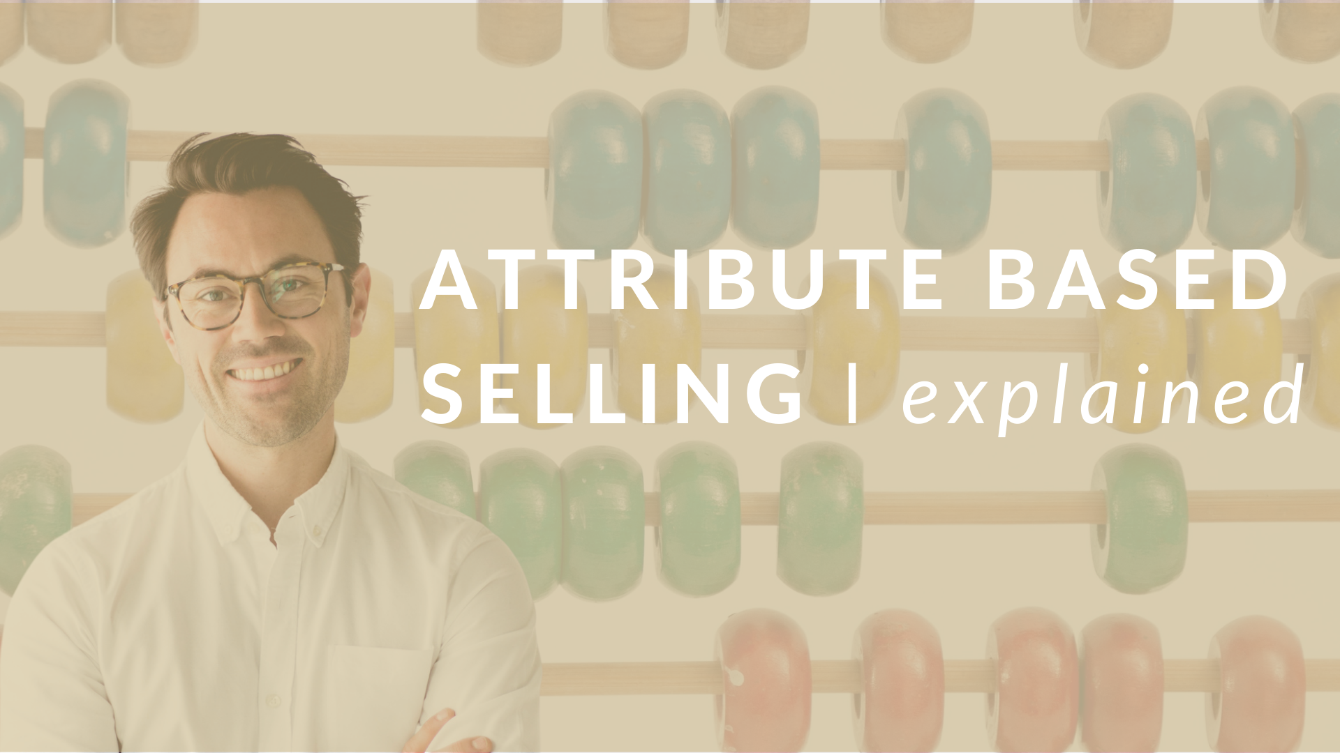 Attribute-based Selling (ABS) l What is it?