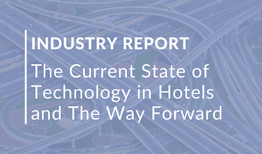 Hotel Technology Study l What is the current state in hotels, what are major trends?